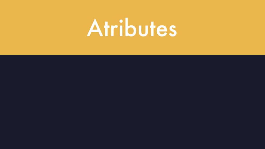 Atributes