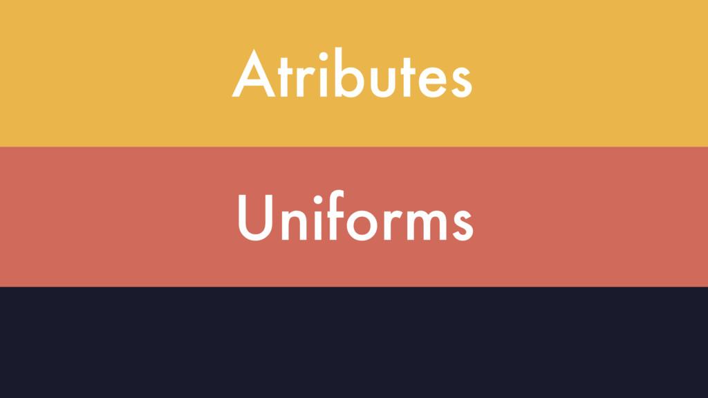 Atributes Uniforms