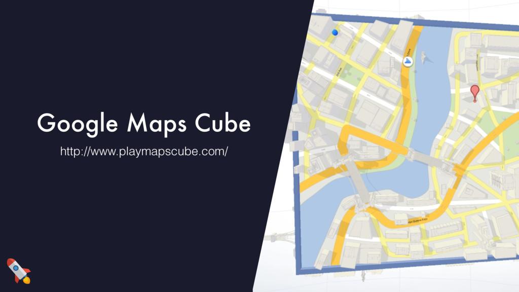 Google Maps Cube http://www.playmapscube.com/