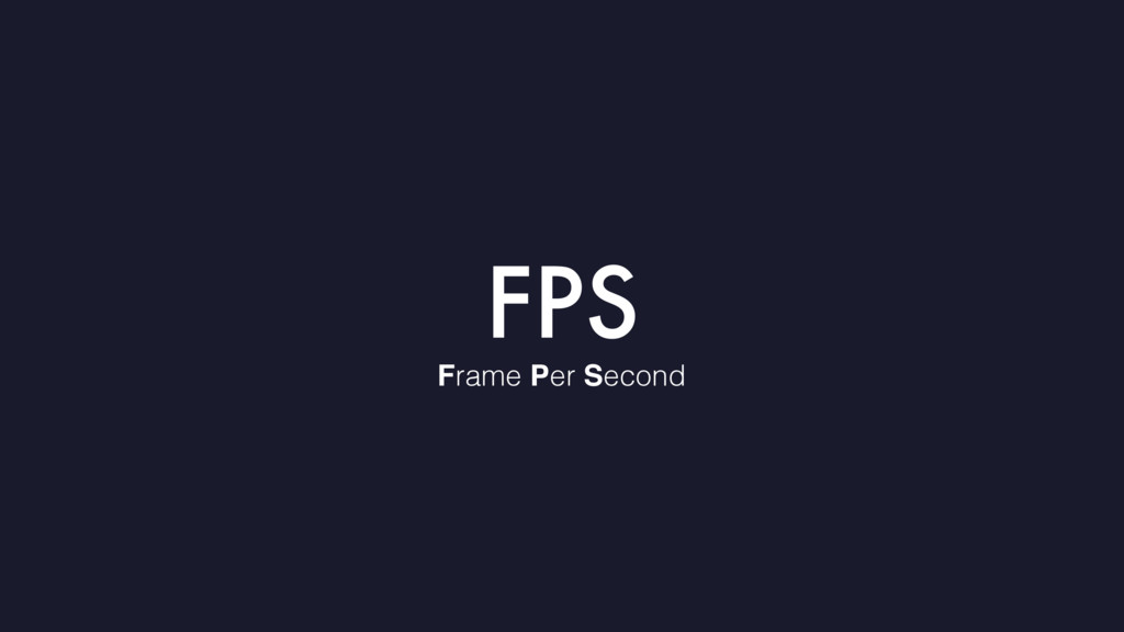 FPS Frame Per Second