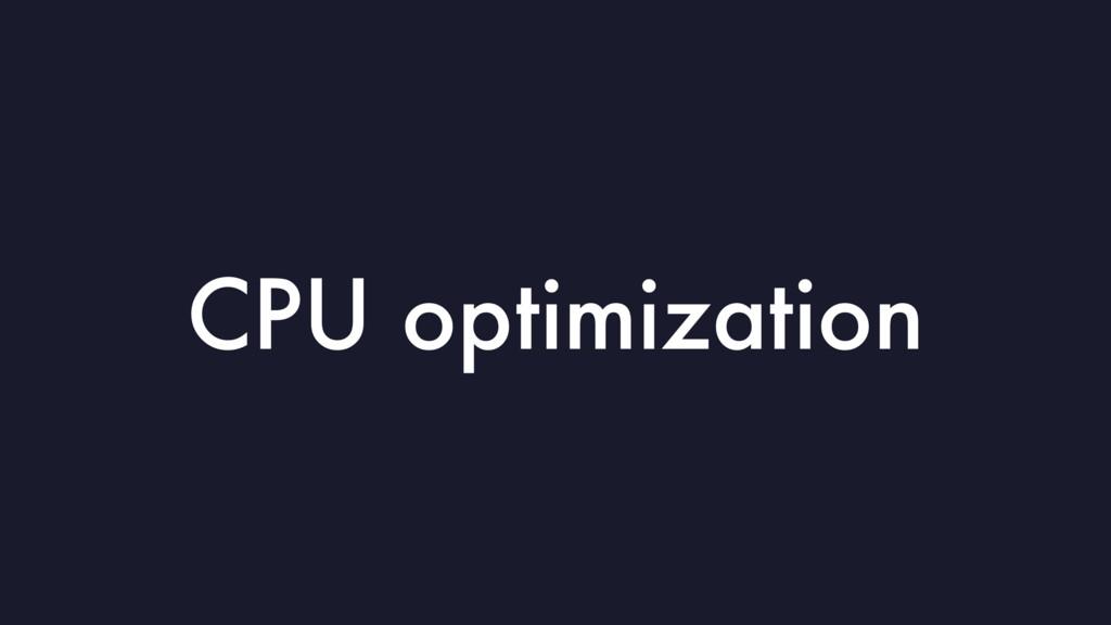 CPU optimization