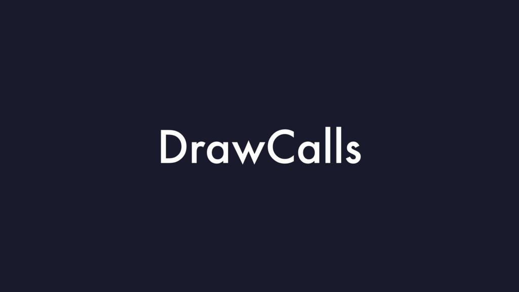 DrawCalls