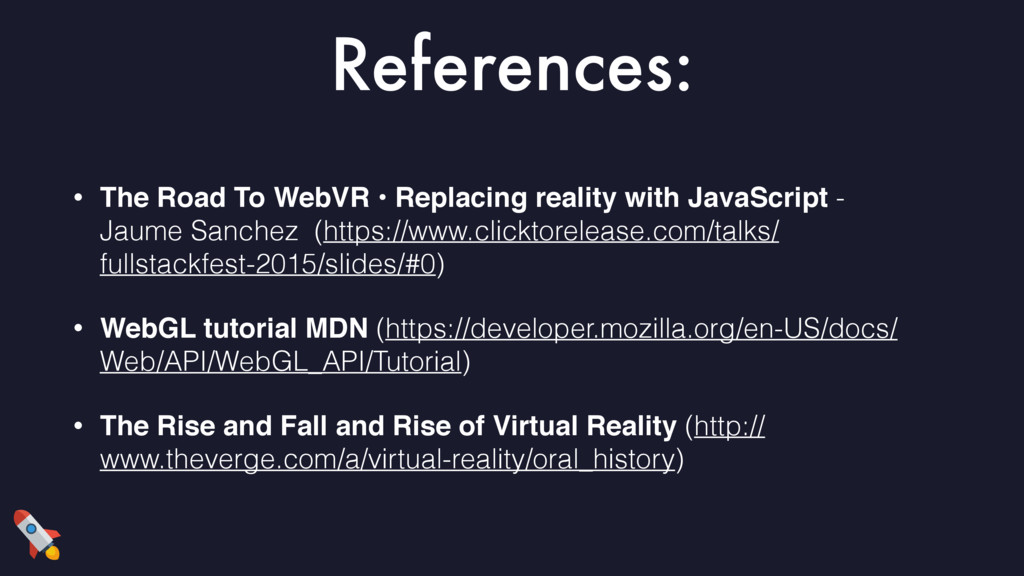 References: • The Road To WebVR • Replacing rea...
