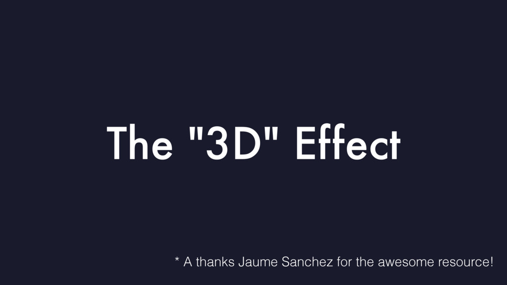 "The ""3D"" Effect * A thanks Jaume Sanchez for th..."