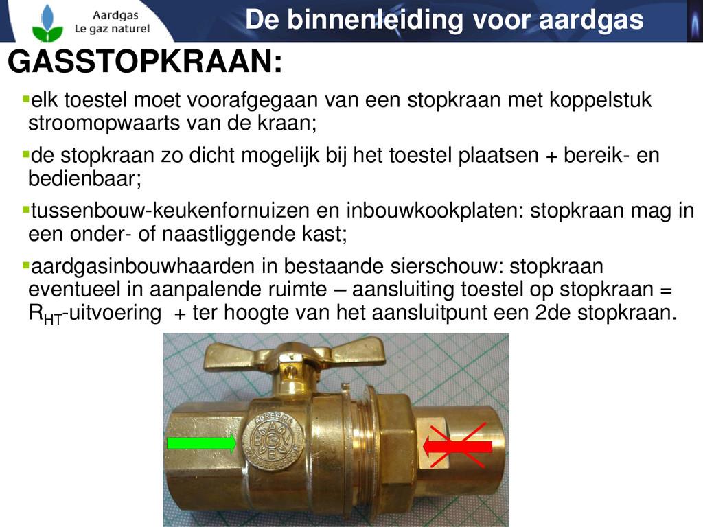 De binnenleiding voor aardgas GASSTOPKRAAN: el...