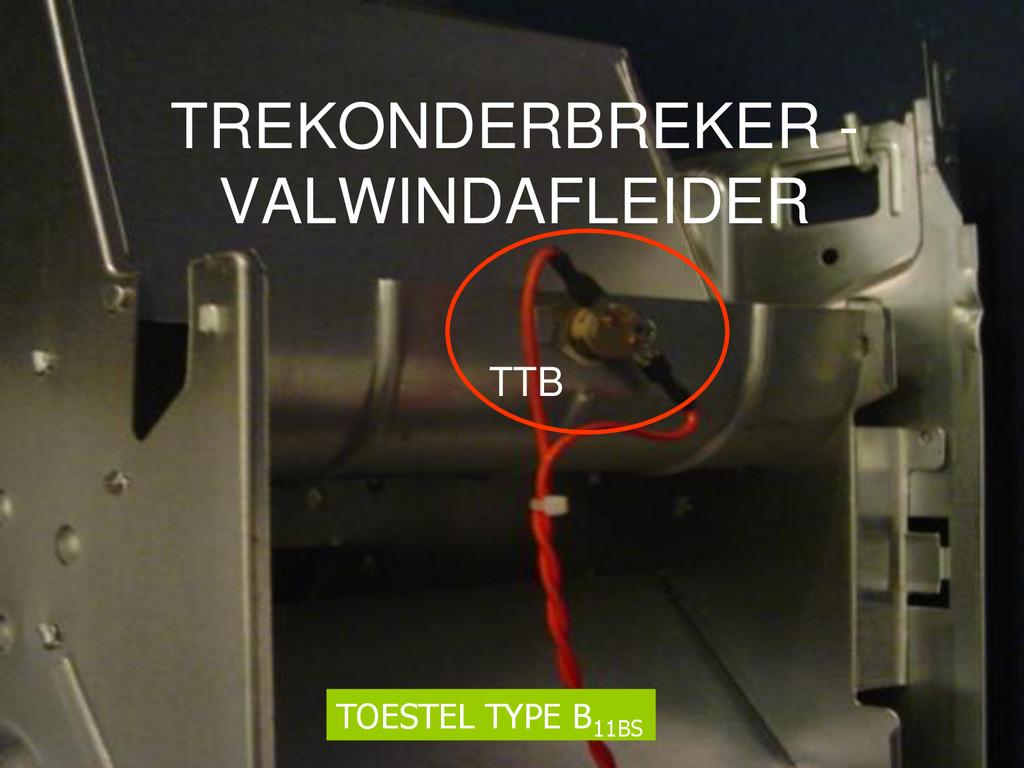 44 TOESTEL TYPE B 11BS TREKONDERBREKER - VALWIN...