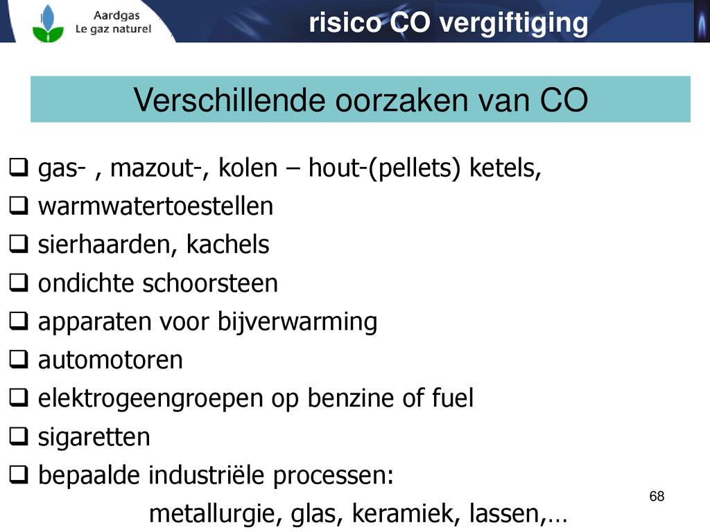 68 Verschillende oorzaken van CO  gas- , mazou...