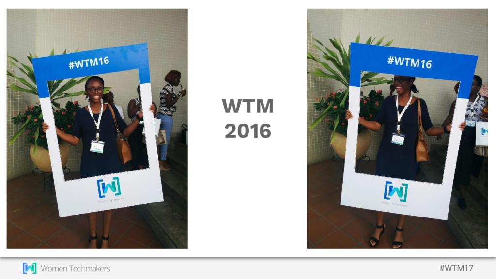 #WTM17 WTM 2016