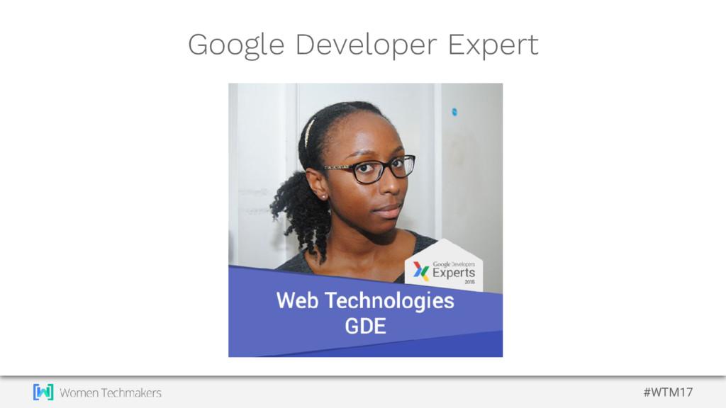 #WTM17 Google Developer Expert