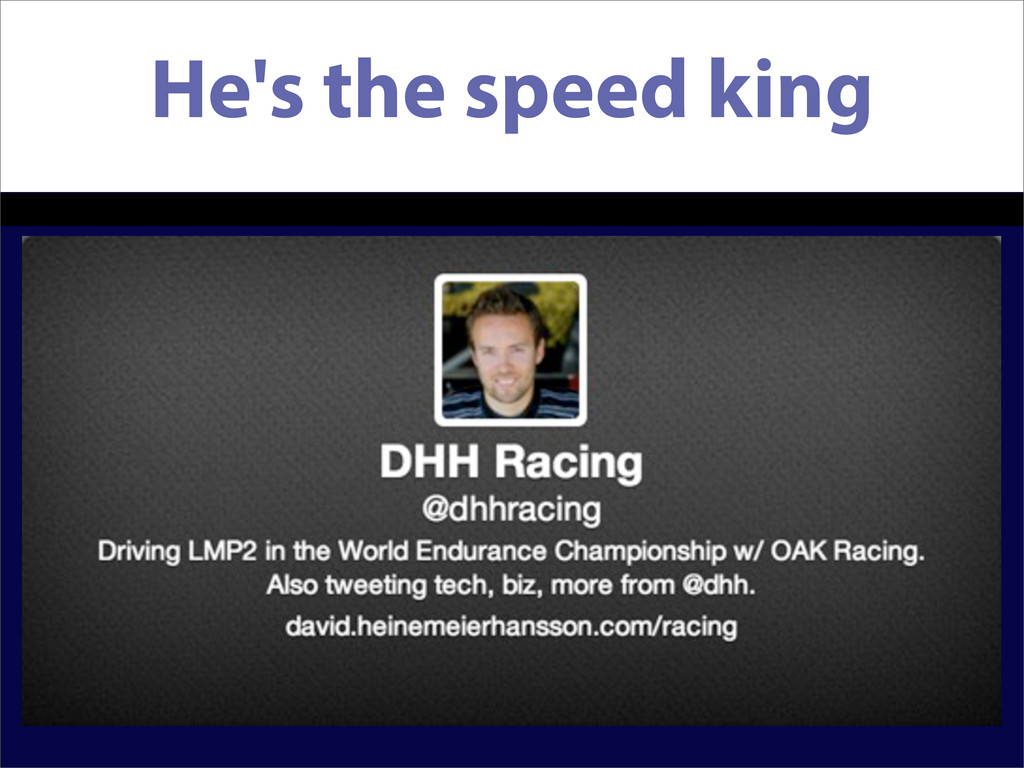 He's the speed king
