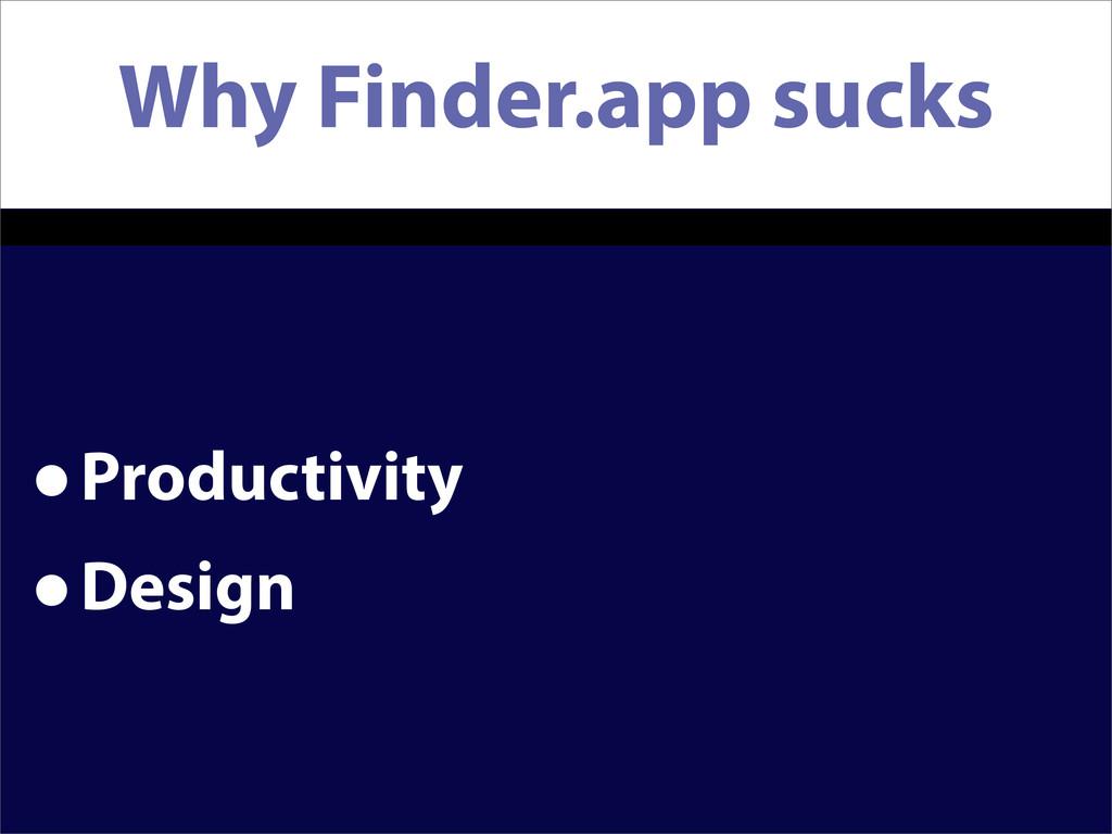 Why Finder.app sucks •Productivity •Design