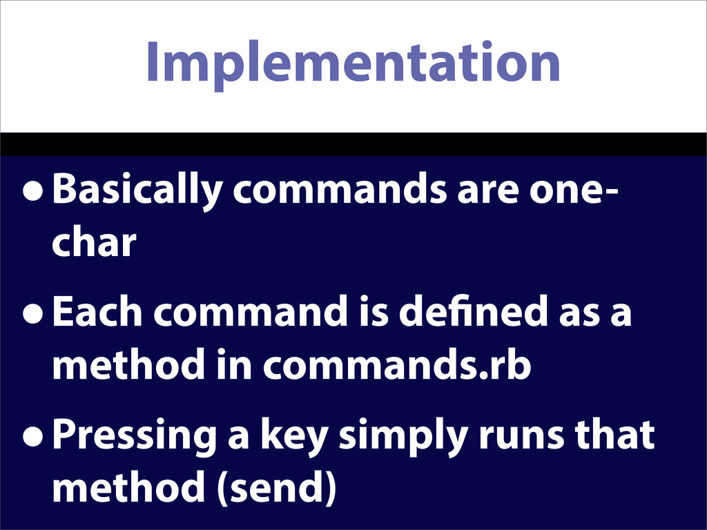 Implementation •Basically commands are one- cha...