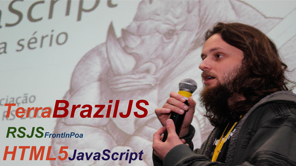 TerraBrazilJS RSJSFrontInPoa HTML5JavaScript