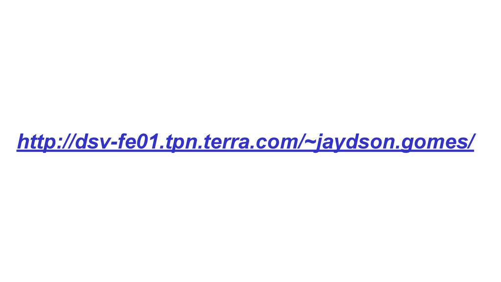 http://dsv-fe01.tpn.terra.com/~jaydson.gomes/
