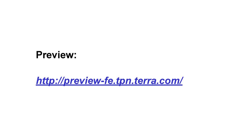Preview: http://preview-fe.tpn.terra.com/
