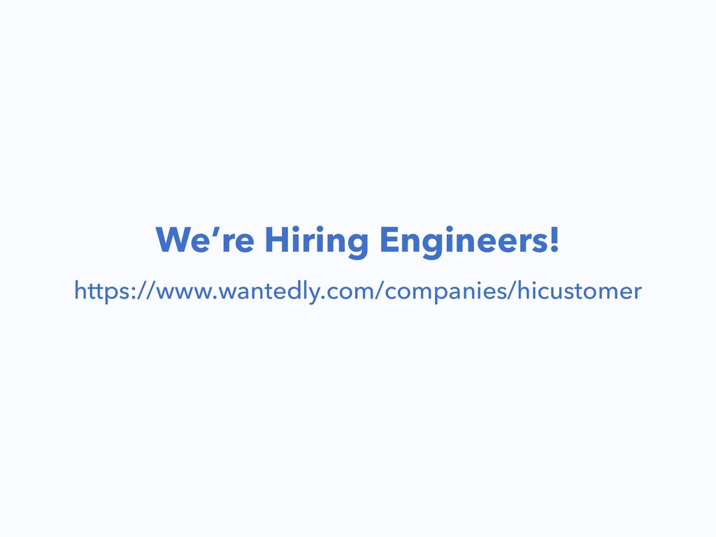 We're Hiring Engineers! https://www.wantedly.co...