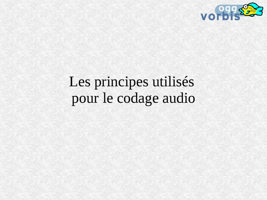 Les principes utilisés pour le codage audio