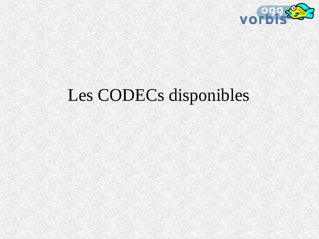 Les CODECs disponibles