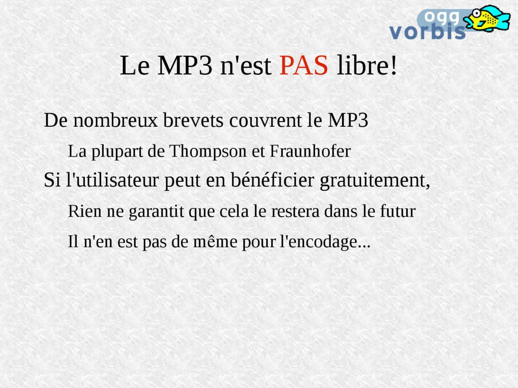 Le MP3 n'est PAS libre! De nombreux brevets cou...