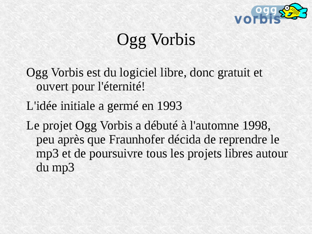Ogg Vorbis Ogg Vorbis est du logiciel libre, do...