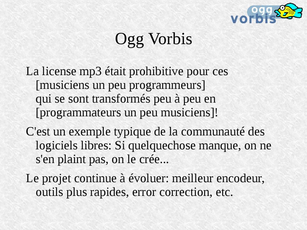Ogg Vorbis La license mp3 était prohibitive pou...