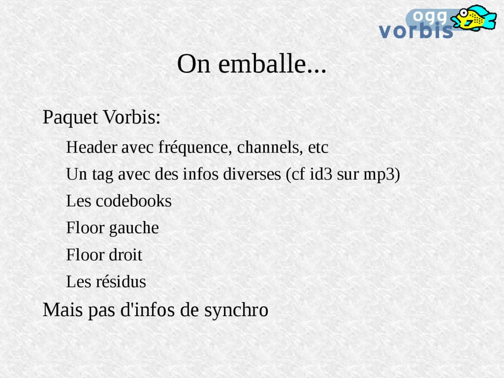 On emballe... Paquet Vorbis: Header avec fréque...