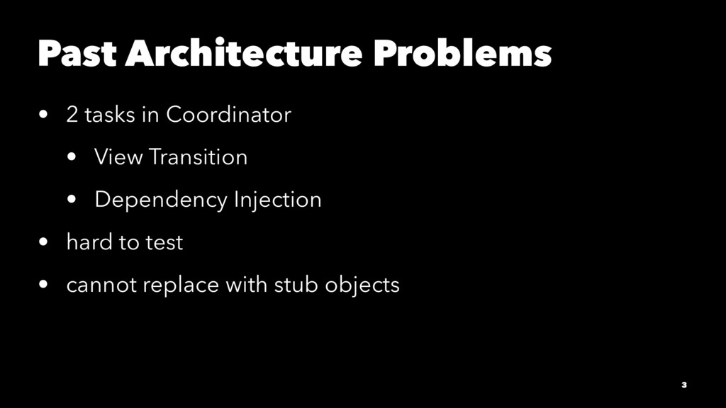 Past Architecture Problems • 2 tasks in Coordin...