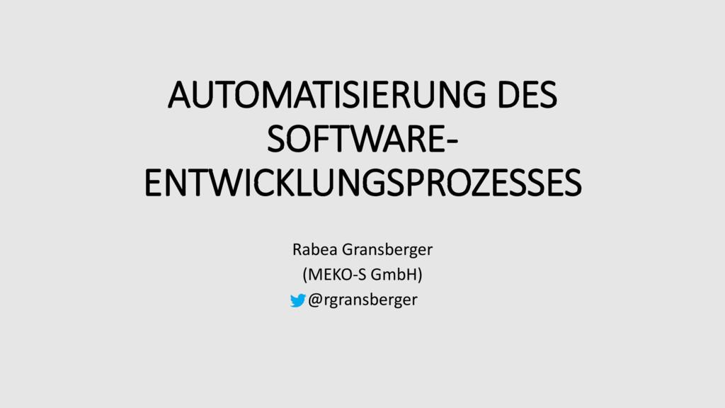 AUTOMATISIERUNG DES SOFTWARE- ENTWICKLUNGSPROZE...