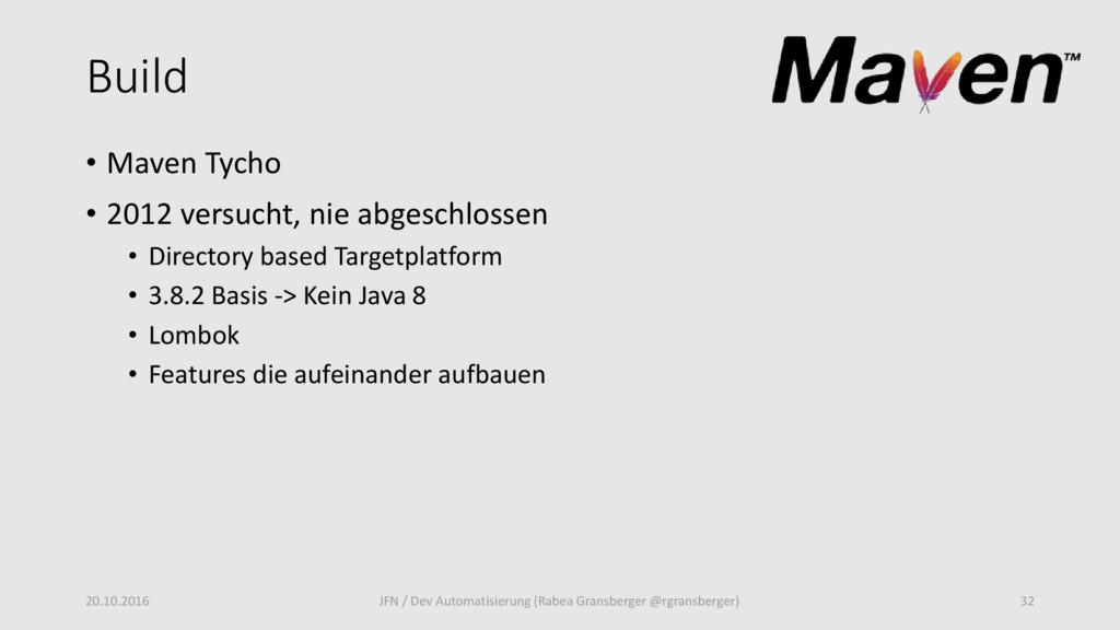 Build • Maven Tycho • 2012 versucht, nie abgesc...