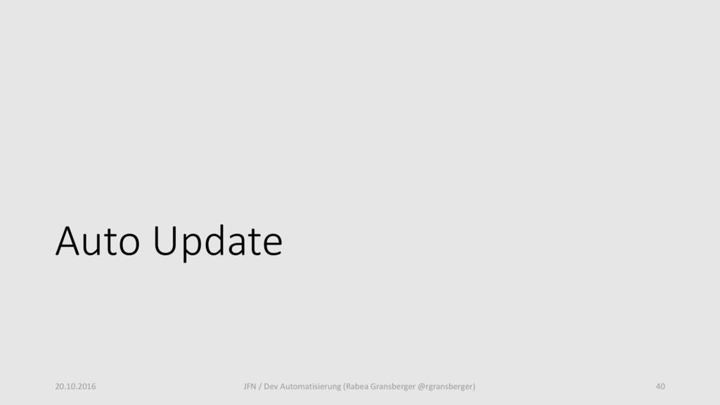 Auto Update 20.10.2016 JFN / Dev Automatisierun...