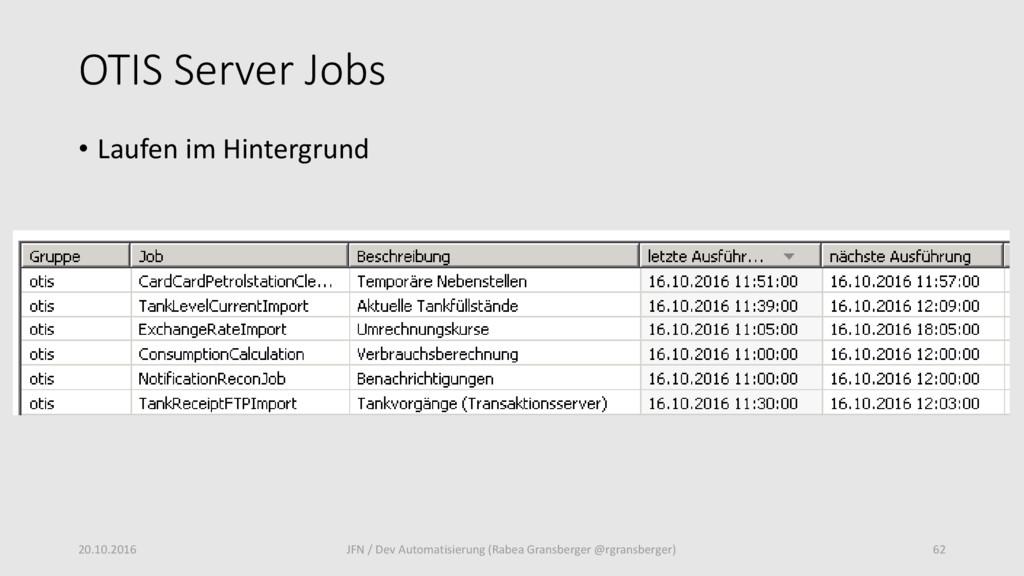 OTIS Server Jobs • Laufen im Hintergrund 20.10....