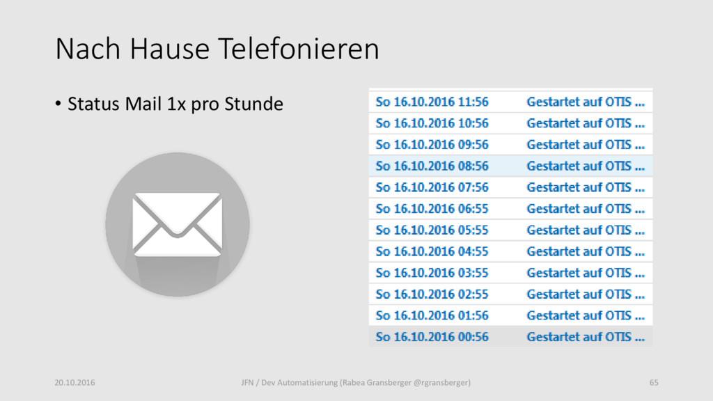 Nach Hause Telefonieren • Status Mail 1x pro St...