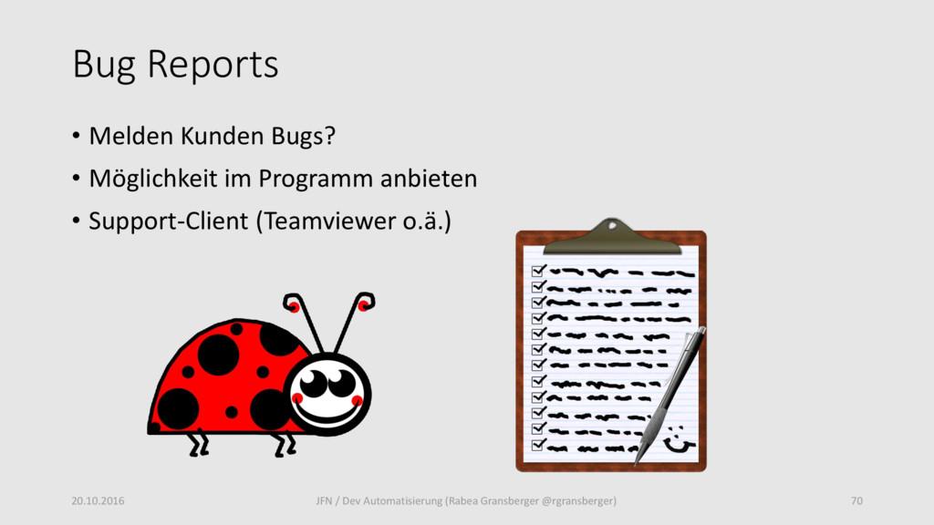 Bug Reports 20.10.2016 70 JFN / Dev Automatisie...