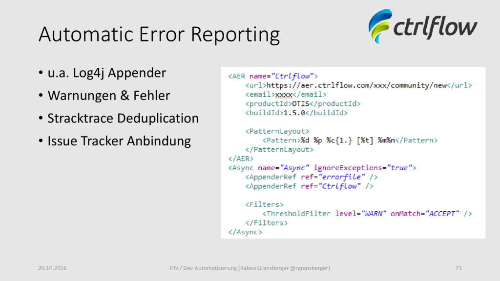 Automatic Error Reporting • u.a. Log4j Appender...