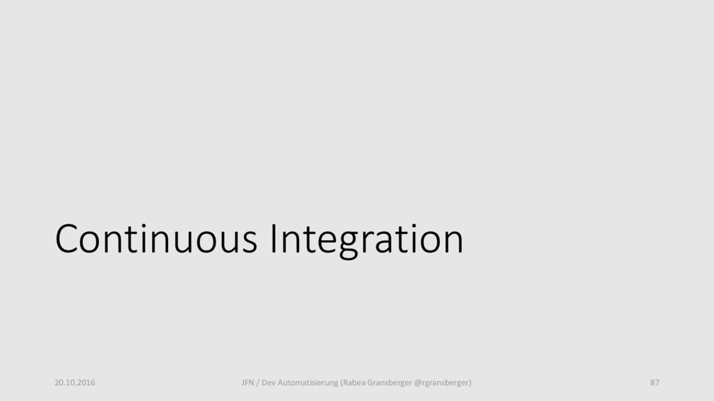 Continuous Integration 20.10.2016 JFN / Dev Aut...