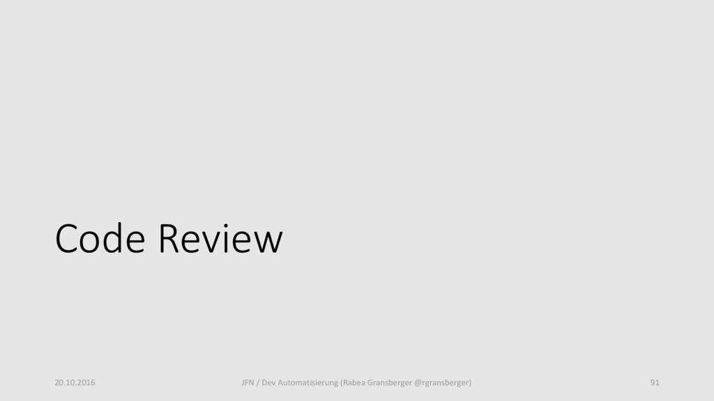 Code Review 20.10.2016 JFN / Dev Automatisierun...