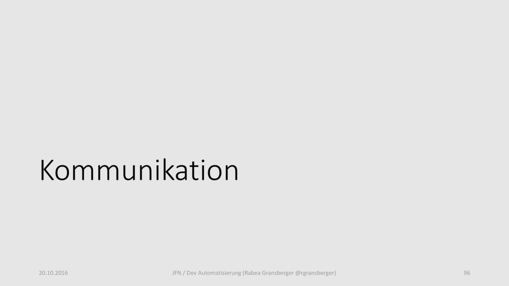 Kommunikation 20.10.2016 JFN / Dev Automatisier...