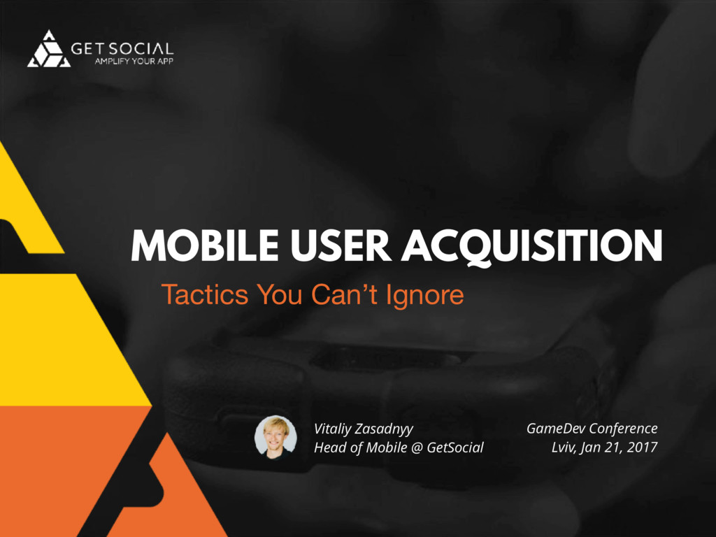 MOBILE USER ACQUISITION Tactics You Can't Ignor...