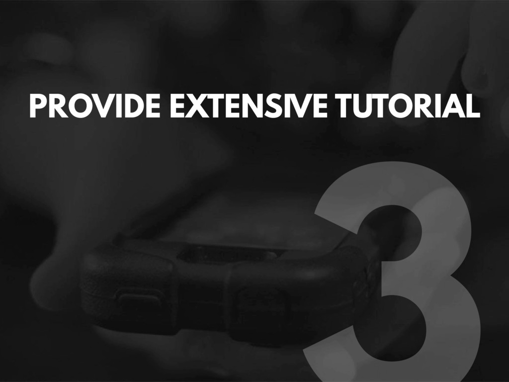 PROVIDE EXTENSIVE TUTORIAL