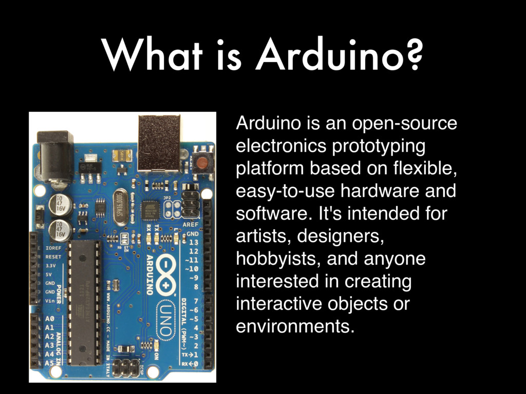 What is Arduino? Arduino is an open-source elec...