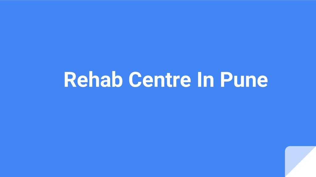 Rehab Centre In Pune