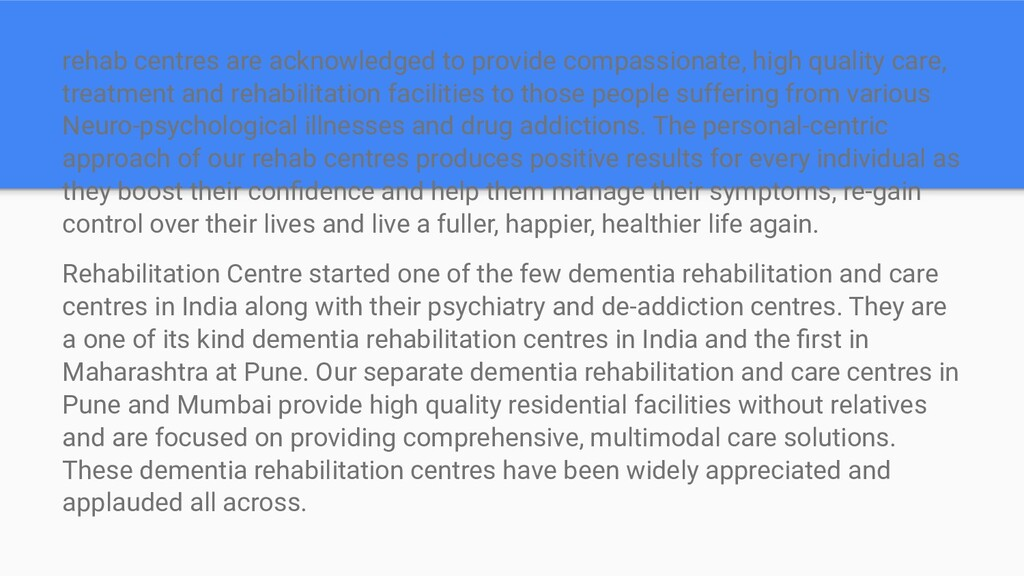 rehab centres are acknowledged to provide compa...