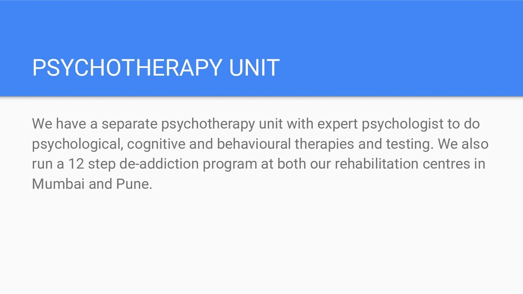 PSYCHOTHERAPY UNIT We have a separate psychothe...