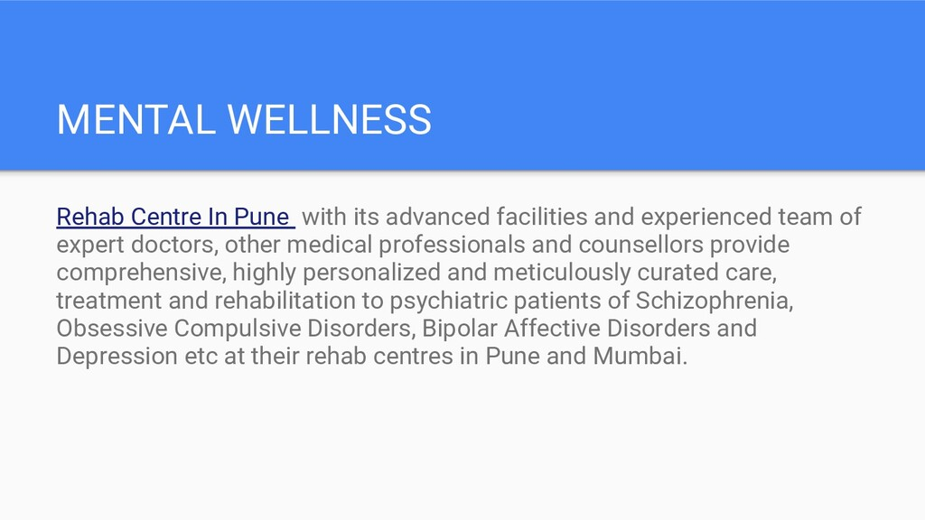 MENTAL WELLNESS Rehab Centre In Pune with its a...