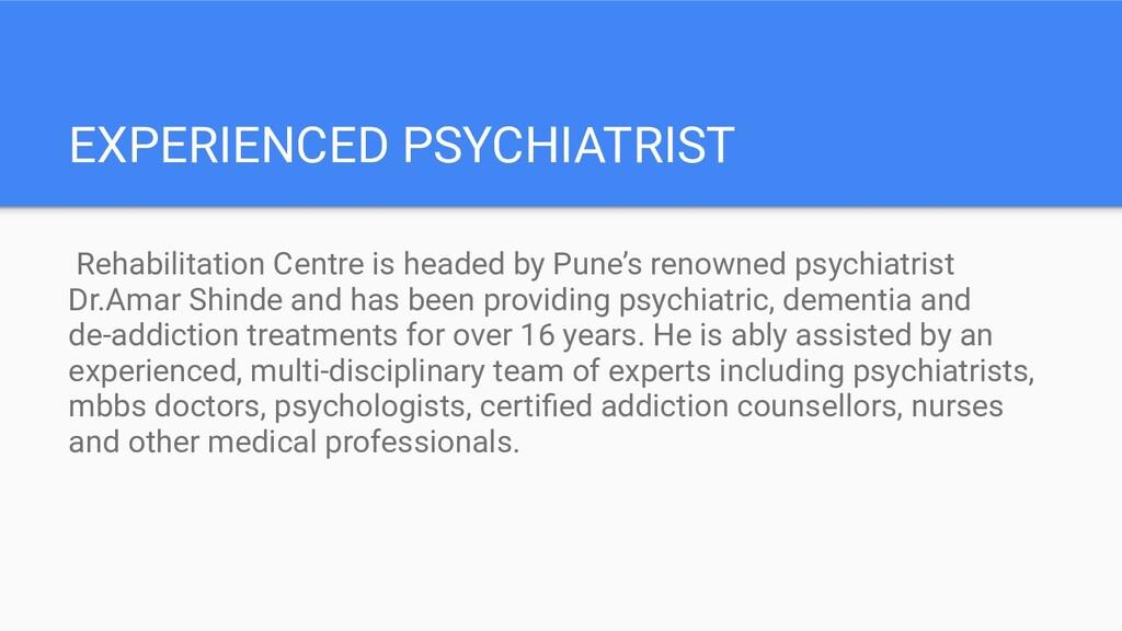 EXPERIENCED PSYCHIATRIST Rehabilitation Centre ...