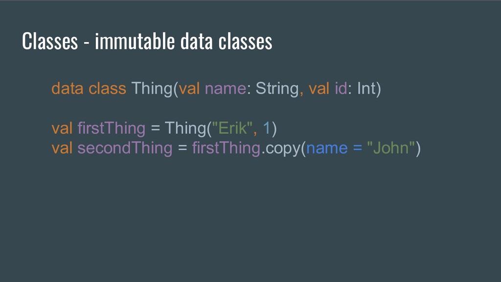 Classes - immutable data classes data class Thi...