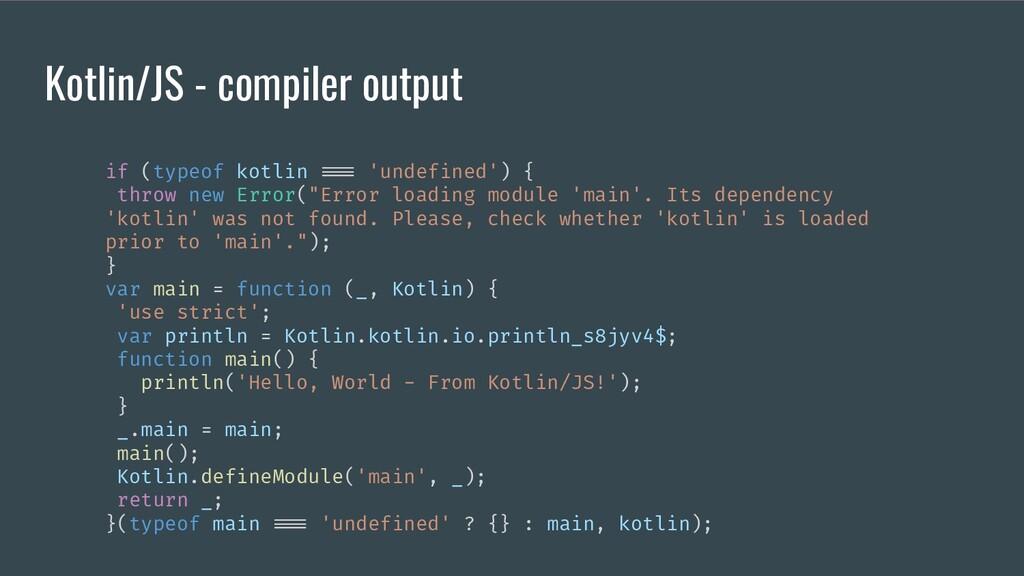 Kotlin/JS - compiler output if (typeof kotlin =...
