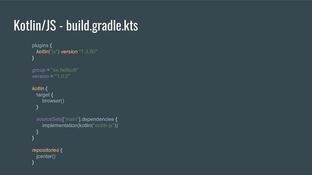 "Kotlin/JS - build.gradle.kts plugins { kotlin(""..."