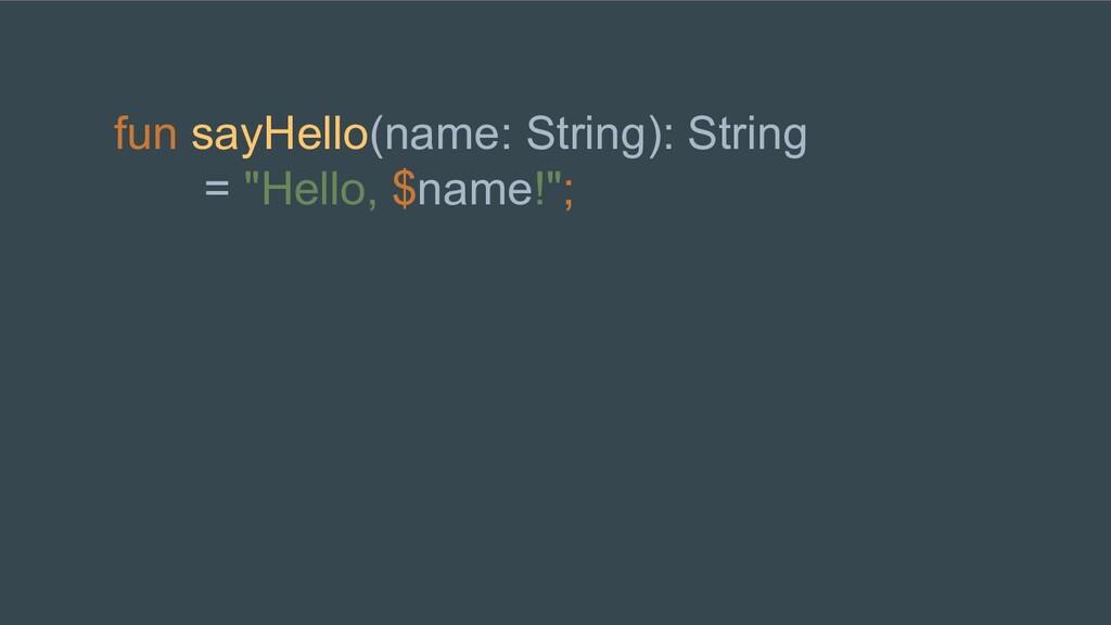 """fun sayHello(name: String): String = """"Hello, $n..."""