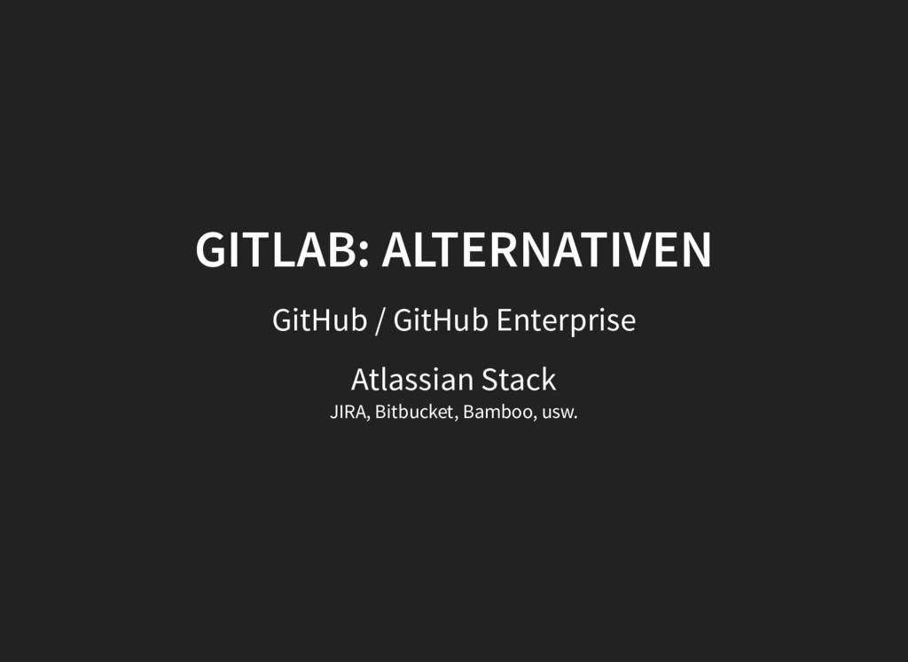 GITLAB: ALTERNATIVEN GITLAB: ALTERNATIVEN GitHu...